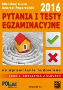 Część 2 PYTANIA I TESTY EGZAMINACYJNE na uprawnienia budowlane 2016 - ĆWICZENIA